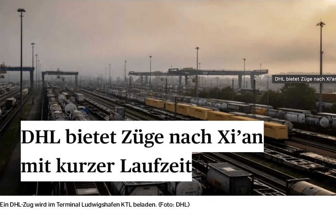 DHL bietet Züge nach Xi'an mit kurzer Laufzeit